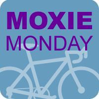 Moxie Monday